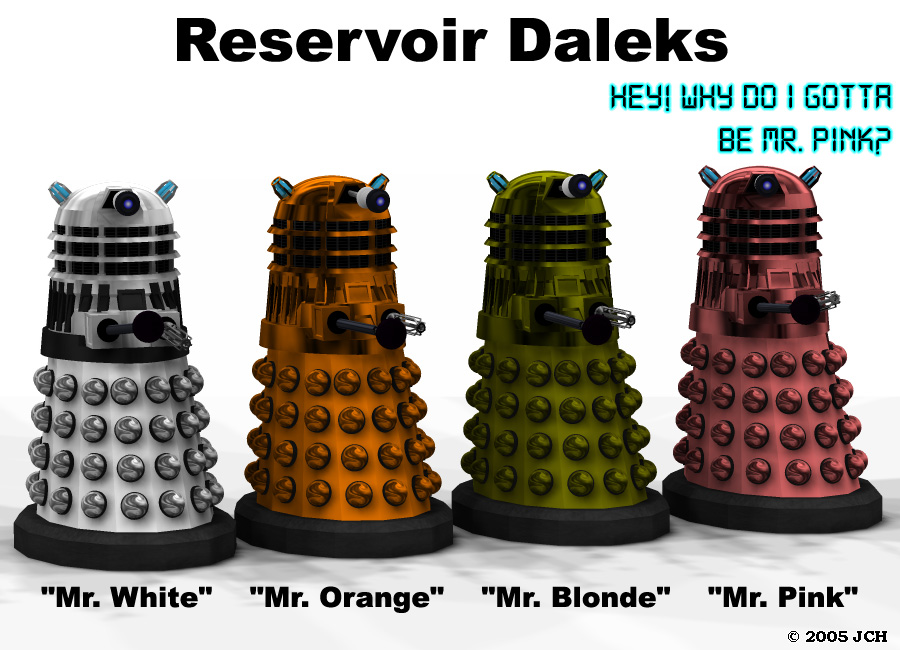 Reservoir Daleks: A simple movie-parody image.