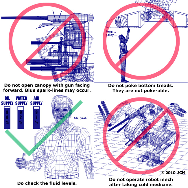 Hawksclaw Do`s and Don`t`s (humor): When operating the Hawsclaw Robot Mech, please follow these safety guidelines so you can safely operate the robot mech safely.