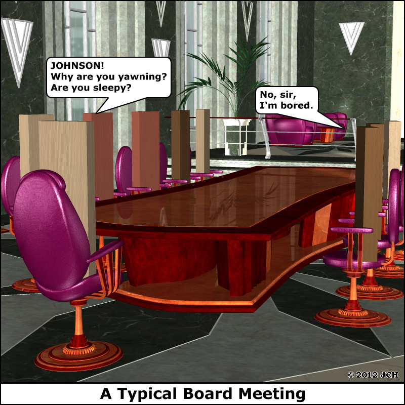 A Typical Board Meeting (Humor): Rendered in PP2010.