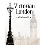Click to see information about the 'Victorian London Soundtrack'.